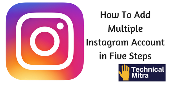 Five Steps Me Instagram Par Multiple Account Add karein