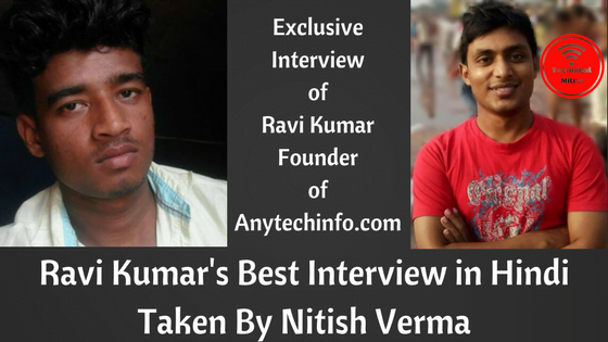 AnytechInfo Ke Founder Ravi Kumar Ka Interview – Hindi Blogger Interview