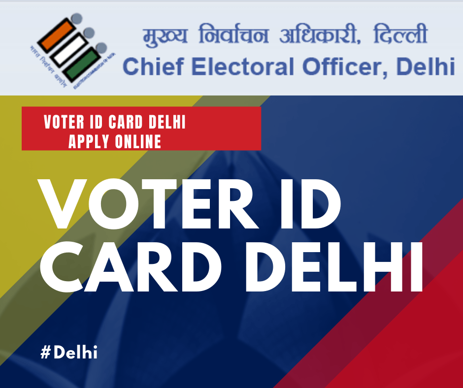 Voter ID card Delhi Apply Online,Check Status, Customer Care Number